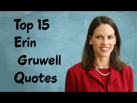 Top 15 Erin Gruwell Quotes (Author of The Freedom Writers